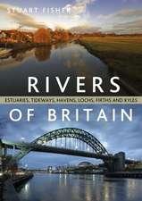 Rivers of Britain: Estuaries, Tideways, Havens, Lochs, Firths and Kyles