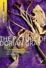 The Picture of Dorian Gray: York Notes Advanced