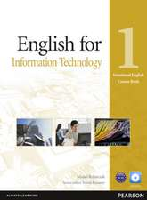 English for Information Technology 1 Course Book (Vocational English Series) [With CDROM]:  Texts, Production, Context