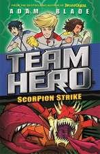 Team Hero: Scorpion Strike: Series 2 Book 2
