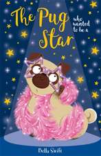 Pug Who Wanted to be a Star