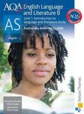 AQA English Language and Literature B AS Unit 1: Introduction to language and literature study