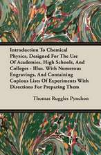 Introduction to Chemical Physics, Designed for the Use of Academies, High Schools, and Colleges - Illus. with Numerous Engravings, and Containing Copi
