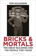 Wilkinson, T: Bricks and Mortals