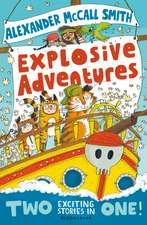 Alexander McCall Smith's Explosive Adventures