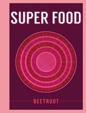 Super Food: Beetroot