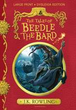 The Tales of Beedle the Bard: Large Print Dyslexia Edition