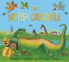 Charles, F: The Selfish Crocodile Anniversary Edition