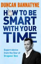 How To Be Smart With Your Time