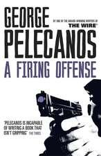 Pelecanos, G: A Firing Offense