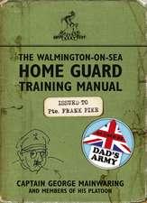 The Walmington-on-Sea Home Guard Training Manual