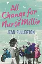 Fullerton, J: All Change for Nurse Millie
