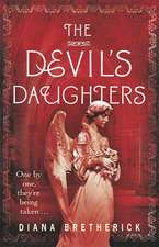 The Devil's Daughters:  Sex & Excess. Bust-Ups & Binges. Life & Death on the Rock N' Roll Road