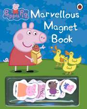 Peppa Pig: Marvellous Magnet Book: 0-5 ani