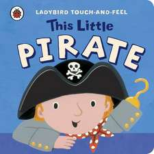 This Little Pirate: Ladybird Touch and Feel