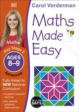 Maths Made Easy: Advanced, Ages 8-9 (Key Stage 2): Supports the National Curriculum, Maths Exercise Book