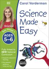 Science Made Easy, Ages 5-6 (Key Stage 1): Supports the National Curriculum, Science Exercise Book