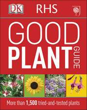 RHS Good Plant Guide: More than 1,000 Tried-and-Tested Plants