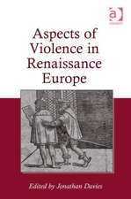 Aspects of Violence in Renaissance Europe