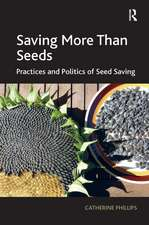 Saving More Than Seeds: Practices and Politics of Seed Saving