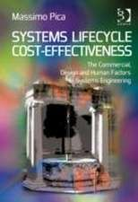 Systems Lifecycle Cost-Effectiveness:  The Commercial, Design and Human Factors of Systems Engineering