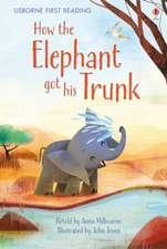 Milbourne, A: How the Elephant got his Trunk