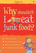 Knighton, K: Why Shouldn't I Eat Junk Food?