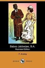 Baboo Jabberjee, B.A. (Illustrated Edition) (Dodo Press)