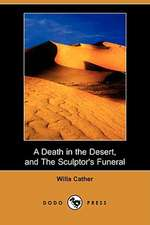 A Death in the Desert, and the Sculptor's Funeral (Dodo Press)