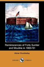 Reminiscences of Forts Sumter and Moultrie in 1860-'61 (Dodo Press)