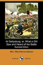 At Gettysburg; Or, What a Girl Saw and Heard of the Battle (Illustrated Edition) (Dodo Press)