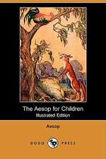 The Aesop for Children (Illustrated Edition) (Dodo Press)