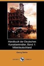 Handbuch Der Deutschen Kunstdenkmaler, Band 1: Mitteldeutschland (Dodo Press)