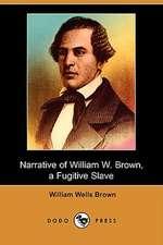 Narrative of William W. Brown: A Fugitive Slave (Dodo Press)