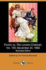 Punch; Or, the London Charivari, Vol. 103: December 24, 1892 (Illustrated Edition) (Dodo Press)