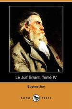 Le Juif Errant, Tome IV (Dodo Press)