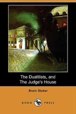 The Dualitists, and the Judge's House (Dodo Press)