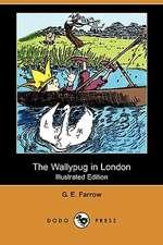 The Wallypug in London (Illustrated Edition) (Dodo Press)