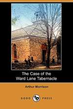 The Case of the Ward Lane Tabernacle (Dodo Press)