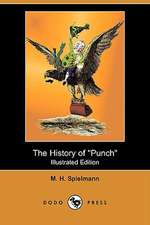The History of Punch (Illustrated Edition) (Dodo Press)