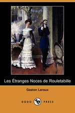 Les Etranges Noces de Rouletabille (Dodo Press)