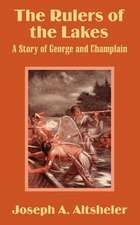 The Rulers of the Lakes:  A Story of George and Champlain