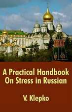 Practical Handbook On Stress in Russian, A