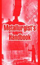 Metallurgist's Handbook