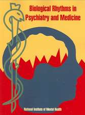 Biological Rhythms in Psychiatry and Medicine
