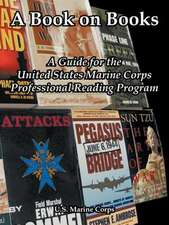 A Book on Books:  A Guide for the United States Marine Corps Professional Reading Program