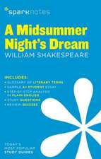 A Midsummer Night's Dream Sparknotes Literature Guide:  Grades 5-6