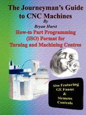 The Journeyman's Guide to CNC Machines