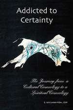 Addicted to Certainty