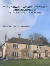 The Vernacular Architecture and Buildings of Stroud and Chalford